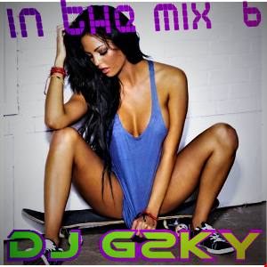 DJ G-Sky -  In The Mix 6