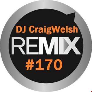 DJ CraigWelsh ReMIX #170 (PODcast)