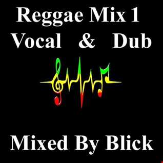 Mixed By Blick - Reggae Mix 1 - Vocal & Dub