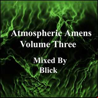 Mixed By Blick - Mix 028 - Atmospheric Amens Volume 3