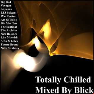 Mixed By Blick   Mix 022   Totally Chilled