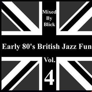 Selected By Blick   Early 80's British Jazz Funk Vol. 4