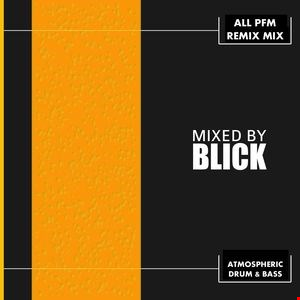 Mixed By Blick Mix 019   All PFM Remix Mix