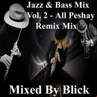 Mixed By Blick   Mix 034   Jazz & Bass Mix Volume 2   All Peshay Remix Mix