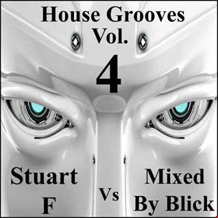House Grooves Volume 4 StuartF Vs Mixed By Blick