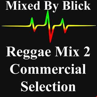 Mixed By Blick - Reggae Mix 2 - Commercial Selection