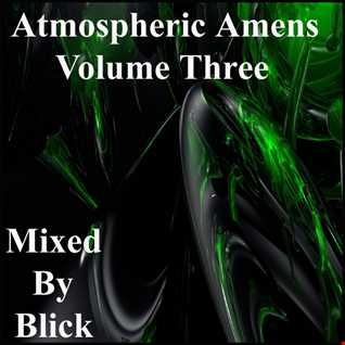 Mixed By Blick   Mix 028   Atmospheric Amens Volume 3