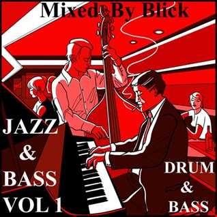 Mixed By Blick - Mix 026   Jazz & Bass Mix Volume 1