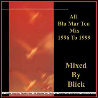 All Blu Mar Ten Mix   1996 To 1999 - Mixed By Blick