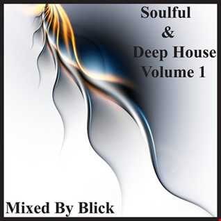 Mixed By Blick   Soulful & Deep House Volume 1
