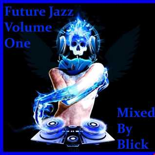 Mixed By Blick   Future Jazz Volume 1