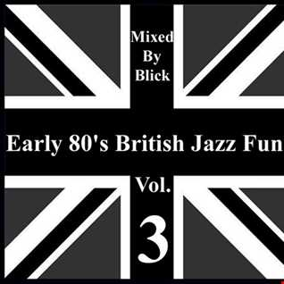 Selected By Blick - Early 80's British Jazz Funk Vol. 3