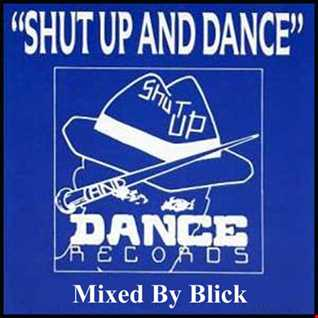 Mixed By Blick - Mix 066 - All Shut Up And Dance Mix
