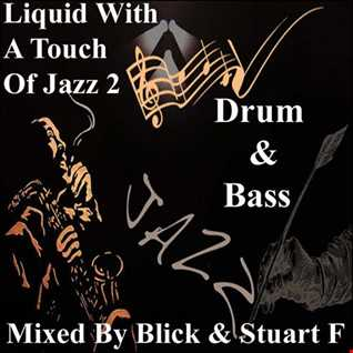 Mixed By Blick & Stuart F - Liquid With A Touch Of Jazz Volume 2