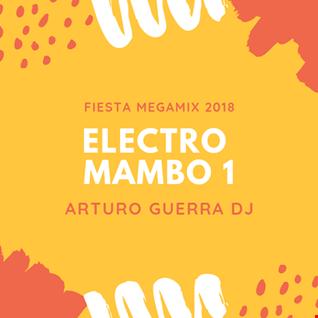 Electro mambo Fiesta 2018 Arturo Guerra session mix