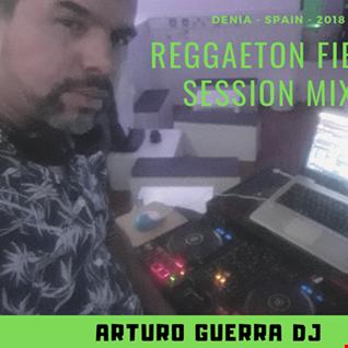 Reggaeton Fiesta 2018 Dj Arturo Guerra 3 de 3