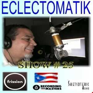 Eclectomatik Show # 25