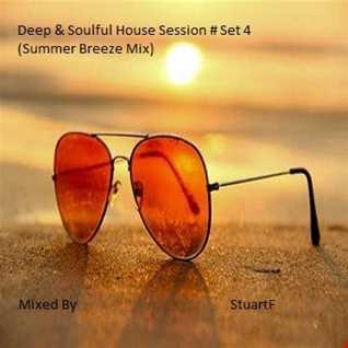 Deep & Soulful House Session  Set 4 (Summer Breeze Mix)