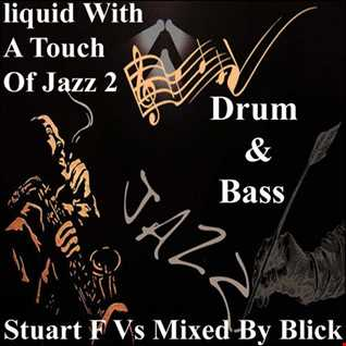 MixedByBlick,StuartF Liquid With A Touch Of Jazz  2