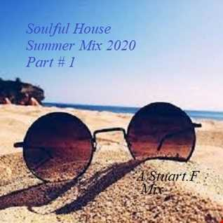 Soulful House Summer Mix 2020 Part # 1