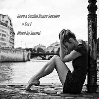 Deep & Soulful House Session # Set 1