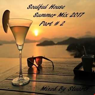 Soulful House Summer Mix 2017 Part # 2