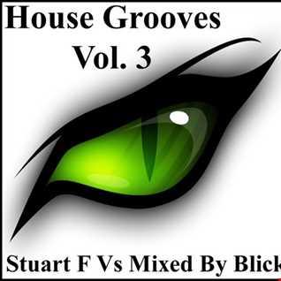 House Grooves Vol 3 StuartF Vs Mixed By Blick