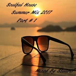 Soulful House Summer Mix 2017 Part #1