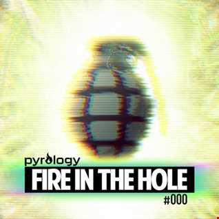 Pyrology   Fire In The Hole 000 (#FITH000)
