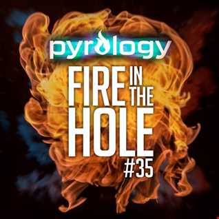 Pyrology   Fire In The Hole 035 (#FITH035)