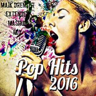 Pop Mix 2016 - Maik Dresner Extended Mashup Mix