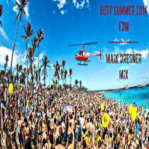Best Summer 2014 EDM - Maik Dresner Mix