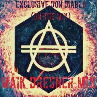 Exclusive Don Diablo (On The Mix) - Maik Dresner Mix