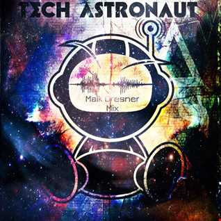 TechAstronaut - Maik Dresner Mix