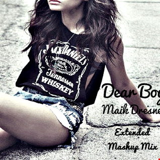 Dear Boy - Avicii (Maik Dresner Mashup Mix)