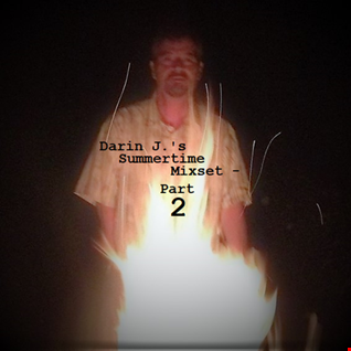 Darin J.'s Summertime Mixset 2018 [Part 2]