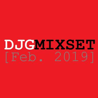 DJGMIXSET [Feb. 2019]