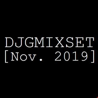 DJGMIXSET [Nov. 2019]