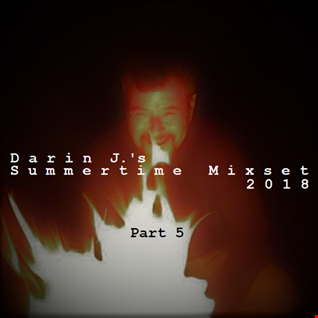 Darin J.'s Summertime Mixset 2018 [Part 5]
