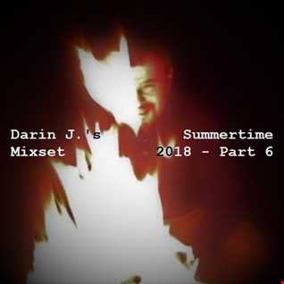 Darin J.'s Summertime Mixset 2018 [Part 6]