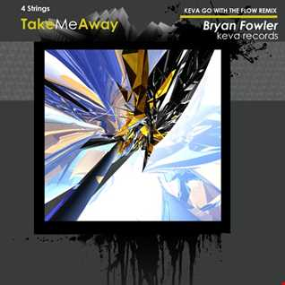 4Strings TakeMeAway(KevaGoWithTheFlowRemix)