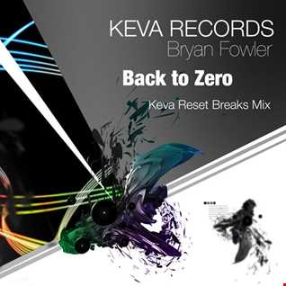 Back to Zero (Keva Reset Breaks Mix) - Bryan Fowler