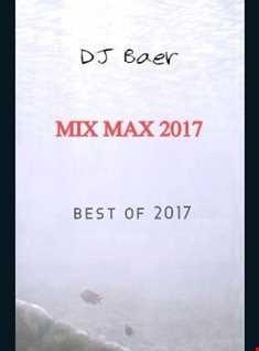 VA   Mix Max (Best of 2017) (Mixed by DJ Baer)