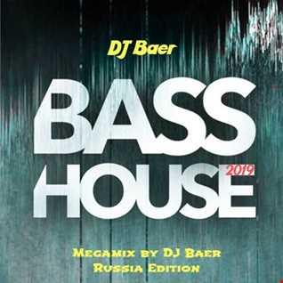 VA -  Bass House 2019 (Megamix by DJ Baer)(Russia Edition)