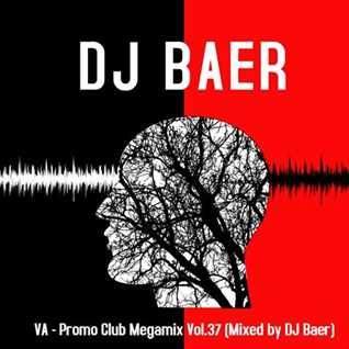 VA -  Promo Club Megamix Vol.37 (Mixed by DJ Baer)