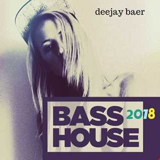 VA  - Bass House 2018 (Mixed by DJ Baer)