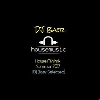 House Minimix Summer 2017 (DJ Baer Selected)