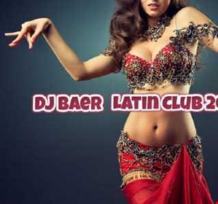 VA  - Latin Club 2018 Vol.2 (Mixed by DJ Baer)