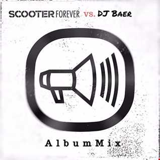 Scooter -  Forever (Albummix by DJ Baer)