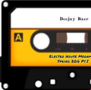 DJ Baer  Electro House Megamix Spring 2017 Pt.1